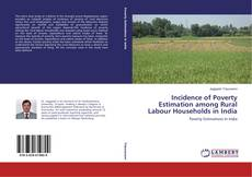 Portada del libro de Incidence of Poverty Estimation among Rural Labour Households in India