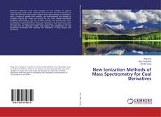 Bookcover of New Ionization Methods of Mass Spectrometry for Coal Derivatives