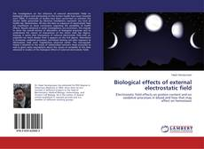 Biological effects of external electrostatic field kitap kapağı