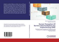 Bookcover of Nurses' Perception Of Barriers And Facilitators For Implementing EBNP