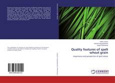 Buchcover von Quality features of spelt wheat grain
