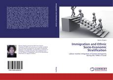 Bookcover of Immigration and Ethnic Socio-Economic Stratification