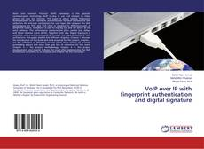 Bookcover of VoIP over IP with fingerprint authentication and digital signature
