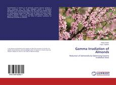 Bookcover of Gamma Irradiation of Almonds