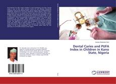 Buchcover von Dental Caries and PUFA Index in Children in Kano State, Nigeria