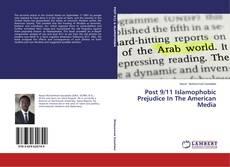 Bookcover of Post 9/11 Islamophobic Prejudice In The American Media