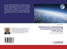 Bookcover of Optimization methodology of hierarchical control of orbit groups
