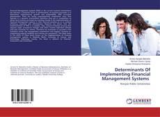 Buchcover von Determinants Of Implementing Financial Management Systems
