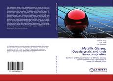 Bookcover of Metallic Glasses, Quasicrystals and their Nanocomposites