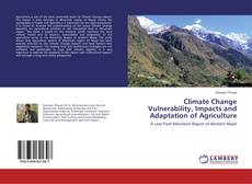 Bookcover of Climate Change Vulnerability, Impacts and Adaptation of Agriculture