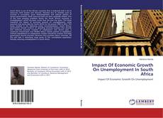 Portada del libro de Impact Of Economic Growth On Unemployment In South Africa