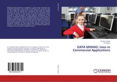 Couverture de DATA MINING: Uses in Commercial Applications
