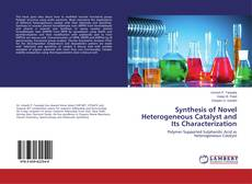 Couverture de Synthesis of Novel Heterogeneous Catalyst and Its Characterization