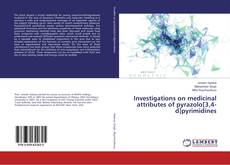 Bookcover of Investigations on medicinal attributes of pyrazolo[3,4-d]pyrimidines