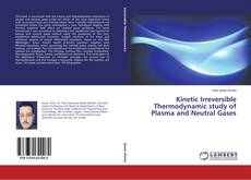 Couverture de Kinetic Irreversible Thermodynamic study of Plasma and Neutral Gases