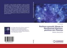 Bookcover of Positron-acoustic Waves in Nonthermal Electron-positron-ion Plasmas