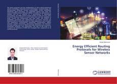 Couverture de Energy Efficient Routing Protocols for Wireless Sensor Networks