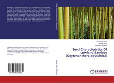Bookcover of Seed Characteristics Of Lowland Bamboo (Oxytenanthera abyssinica)