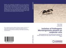 Обложка Isolation of Pathogenic Microorganisms present on carpenter ants