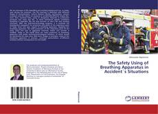 Обложка The Safety Using of Breathing Apparatus in Accident`s Situations