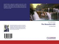 Bookcover of The Beautiful LIFE