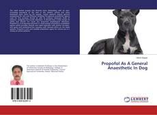Copertina di Propofol As A General Anaesthetic In Dog