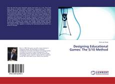 Designing Educational Games: The 5/10 Method的封面