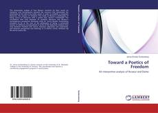 Bookcover of Toward a Poetics of Freedom