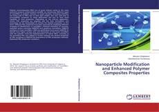 Capa do livro de Nanoparticle Modification and Enhanced Polymer Composites Properties