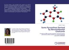 Bookcover of Some Pyrazolines Derived by Benzimidazolyl Chalcones