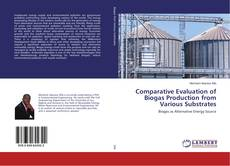Couverture de Comparative Evaluation of Biogas Production from Various Substrates