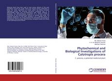 Buchcover von Phytochemical and Biological Investigations of Calotropis procera