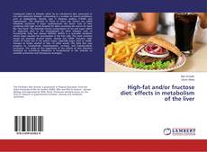 Portada del libro de High-fat and/or fructose diet: effects in metabolism of the liver
