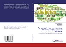 Bookcover of Fenugreek and termis seeds as ameliorative agents for diabetes