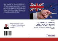 Copertina di The Impact of Financial Information on a Small Business in New Zealand