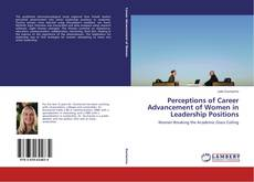 Portada del libro de Perceptions of Career Advancement of Women in Leadership Positions