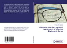 Couverture de Problems and Strategies in Translation of Quranic Divine Attributes