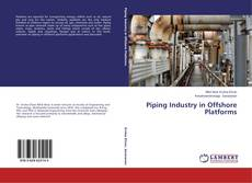 Обложка Piping Industry in Offshore Platforms