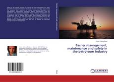 Обложка Barrier management, maintenance and safety in the petroleum industry
