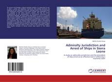 Couverture de Admiralty Jurisdiction and Arrest of Ships in Sierra Leone