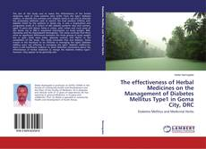 Bookcover of The effectiveness of Herbal Medicines on the Management of Diabetes Mellitus Type1 in Goma City, DRC