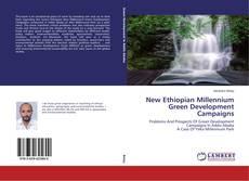 Borítókép a  New Ethiopian Millennium Green Development Campaigns - hoz