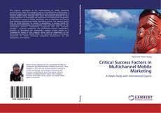 Bookcover of Critical Success Factors in Multichannel Mobile Marketing