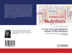 In vivo anti-hyperlipidemic activity of the triterpene的封面