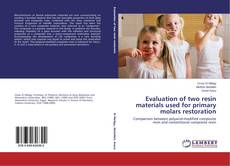Buchcover von Evaluation of two resin materials used for primary molars restoration