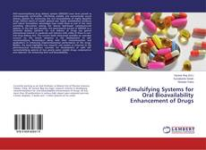 Self-Emulsifying Systems for Oral Bioavailability Enhancement of Drugs的封面