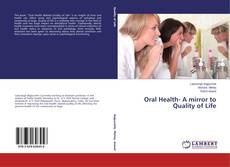 Bookcover of Oral Health- A mirror to Quality of Life