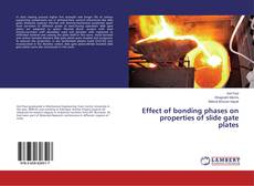 Bookcover of Effect of bonding phases on properties of slide gate plates