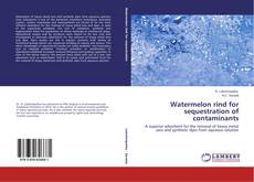 Bookcover of Watermelon rind for sequestration of contaminants
