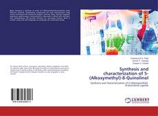 Bookcover of Synthesis and characterization of 5-(Alkoxymethyl)-8-Quinolinol